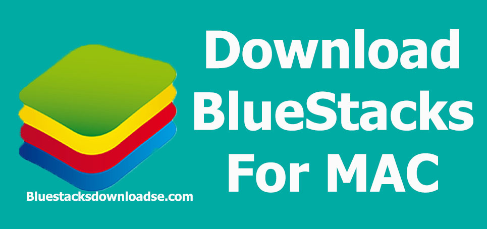Download Bluestacks for Mac