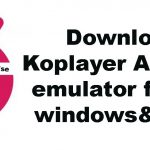 Download koplayer Android emulator for pc windows